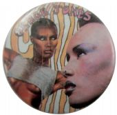 Grace Jones - 'Pull Up to the Bumper' Button Badge